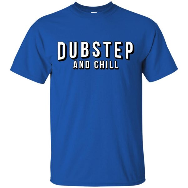 dubstep and chill t shirt - royal blue