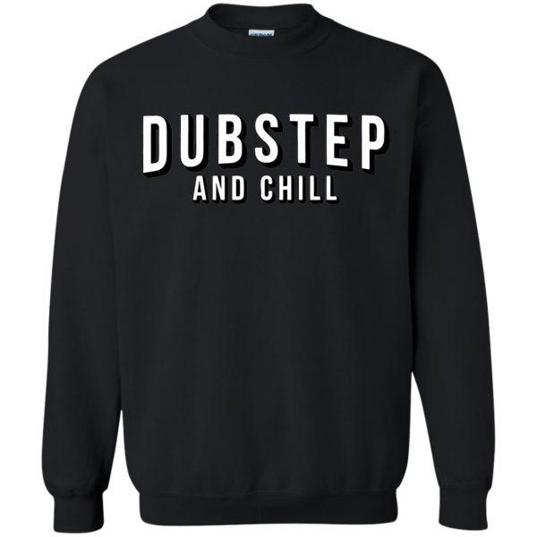 dubstep and chill sweatshirt - black