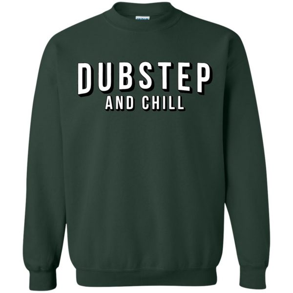 dubstep and chill sweatshirt - forest green