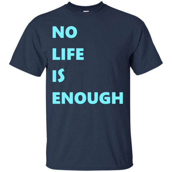 no life is enough t shirt - navy blue