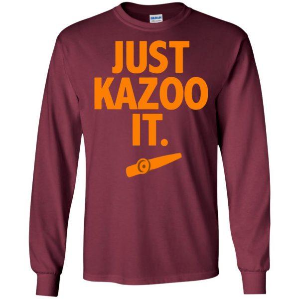 just kazoo it long sleeve - maroon