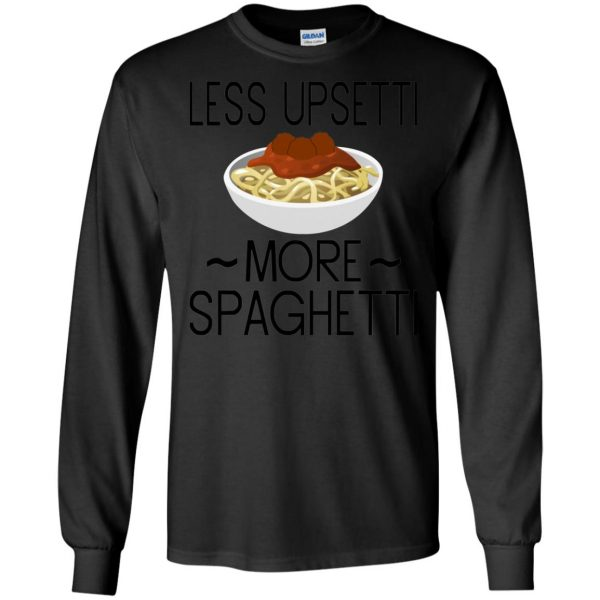 less upsetti more spaghetti long sleeve - black
