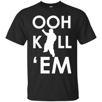 ooh kill em shirt - black