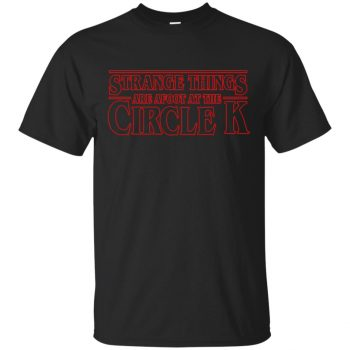 strange things are afoot at the circle k shirt - black