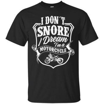I Don't Snore I Dream T-shirt - black