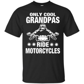 Only Cool Grandpas Ride Motorcycles T-shirt - black