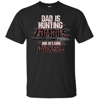 Dad Is Hunting Zombies T-shirt - black