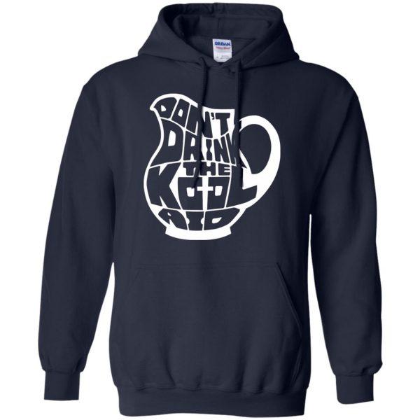 don t drink the kool aid hoodie - navy blue