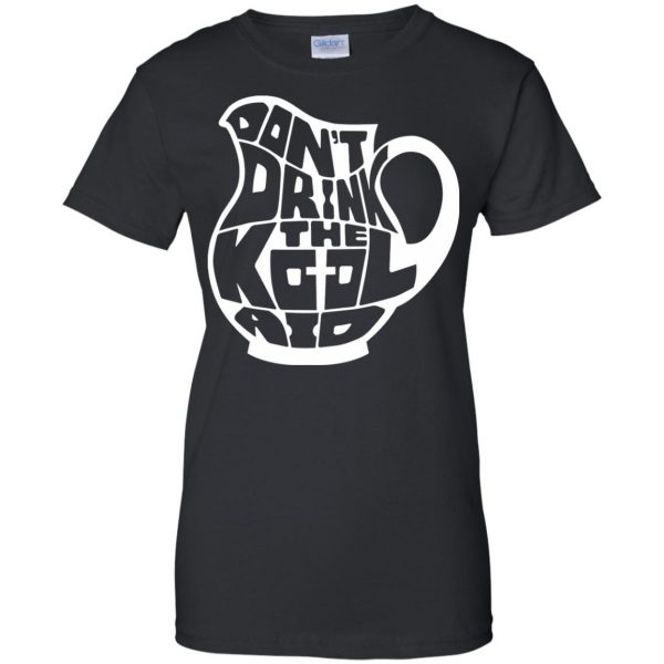 don t drink the kool aid womens t shirt - lady t shirt - black