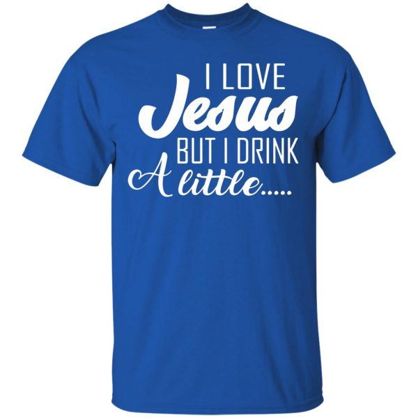 i love jesus but i drink a little t shirt - royal blue