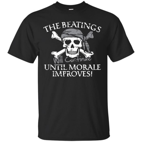 the beatings will continue until morale improves t shirt - black