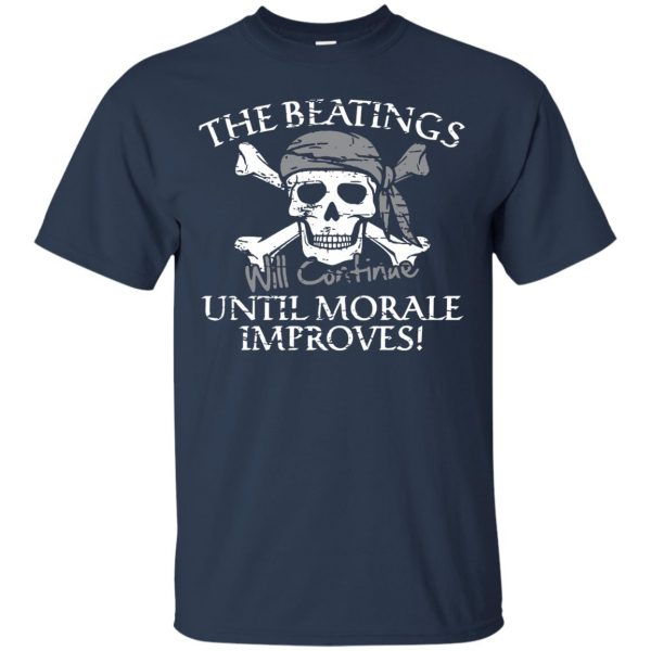 the beatings will continue until morale improves t shirt - navy blue