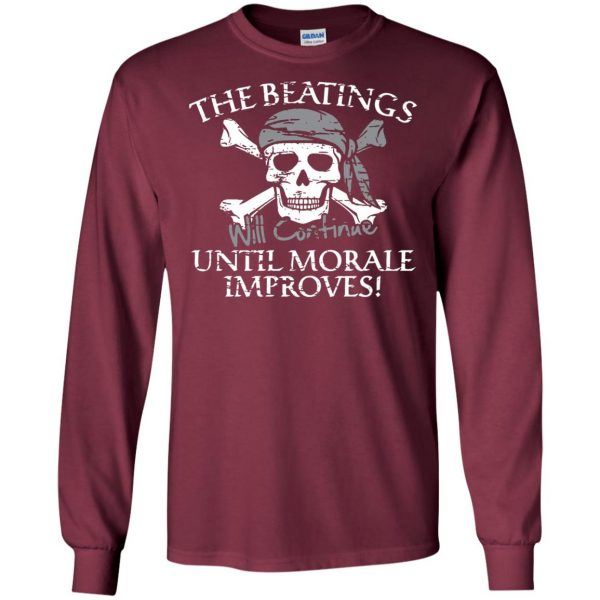 the beatings will continue until morale improves long sleeve - maroon