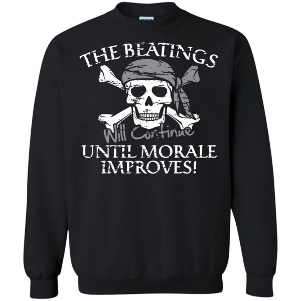 the beatings will continue until morale improves sweatshirt - black