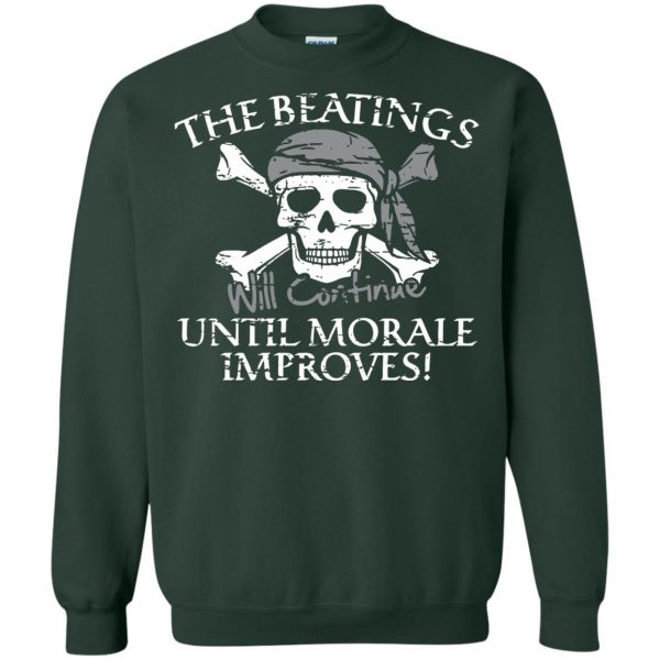the beatings will continue until morale improves sweatshirt - forest green