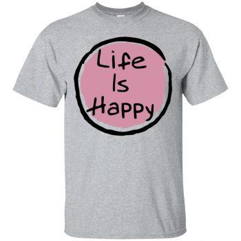 life is happy shirt - sport grey