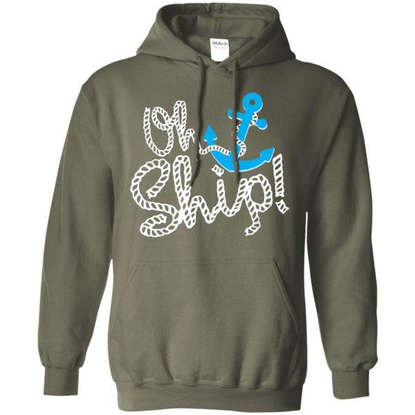 oh ship hoodie - military green