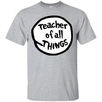 teacher of all things shirt - sport grey