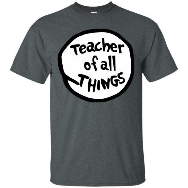 teacher of all things t shirt - dark heather