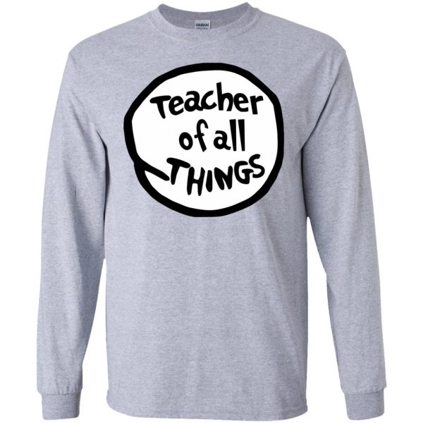teacher of all things long sleeve - sport grey