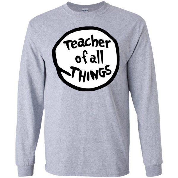 teacher of all things long sleeve - sport grey
