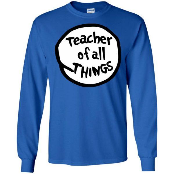 teacher of all things long sleeve - royal blue