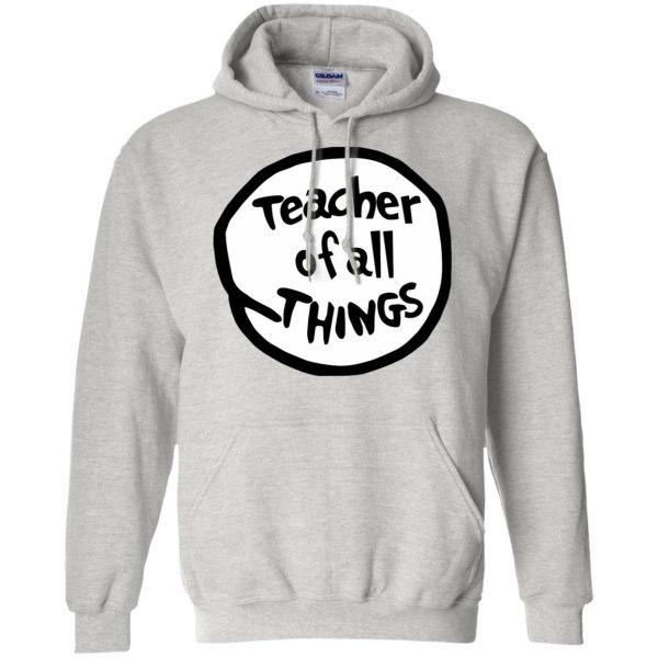 teacher of all things hoodie - ash