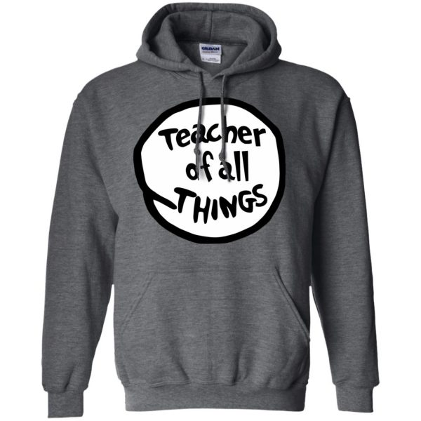 teacher of all things hoodie - dark heather