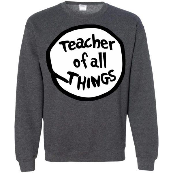 teacher of all things sweatshirt - dark heather