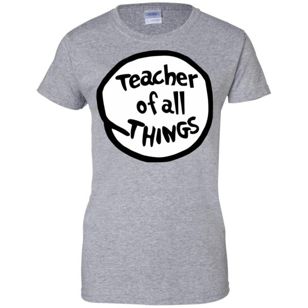 teacher of all things womens t shirt - lady t shirt - sport grey
