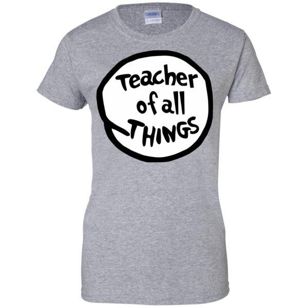 teacher of all things womens t shirt - lady t shirt - sport grey