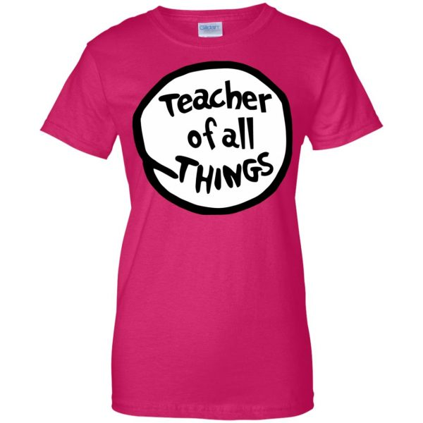 teacher of all things womens t shirt - lady t shirt - pink heliconia