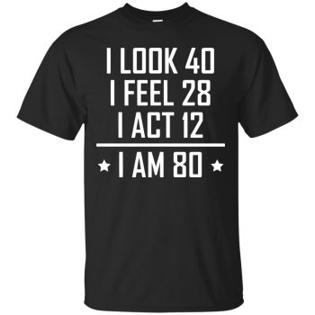 80th birthday t shirt funny - black