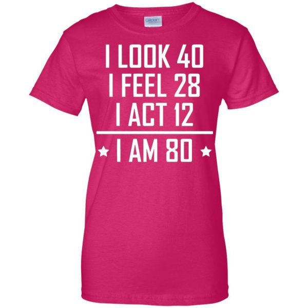 80th birthday funny womens t shirt - lady t shirt - pink heliconia