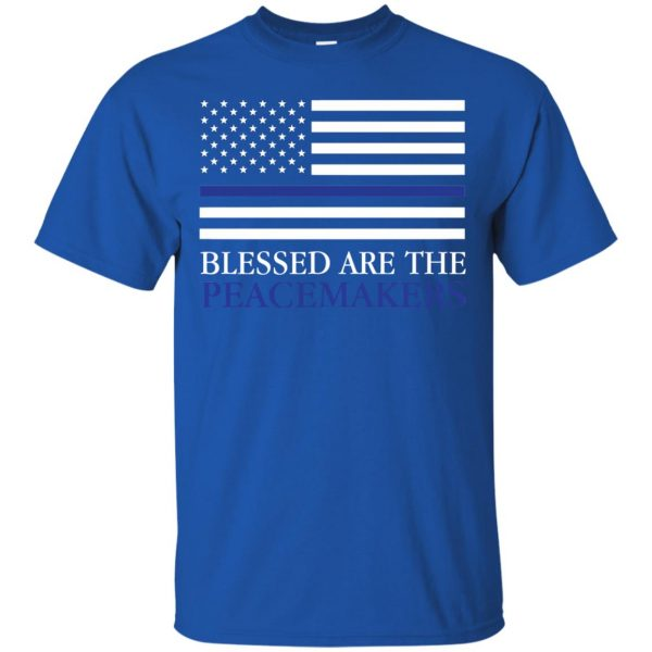 blessed are the peacemakers thin blue line t shirt - royal blue