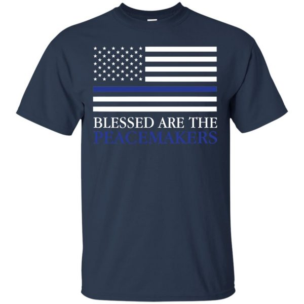 blessed are the peacemakers thin blue line t shirt - navy blue