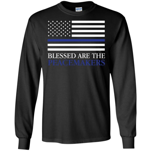 blessed are the peacemakers thin blue line long sleeve - black