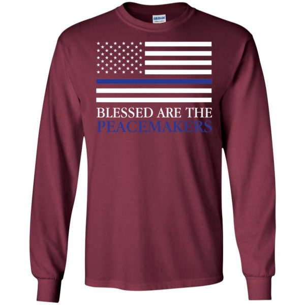blessed are the peacemakers thin blue line long sleeve - maroon