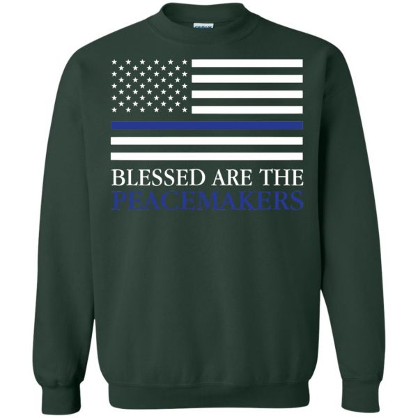 blessed are the peacemakers thin blue line sweatshirt - forest green