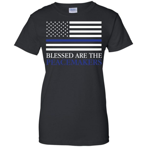 blessed are the peacemakers thin blue line womens t shirt - lady t shirt - black