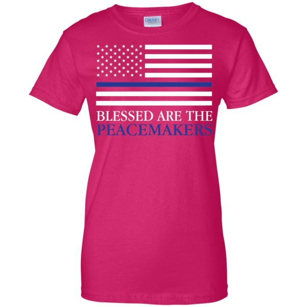 blessed are the peacemakers thin blue line womens t shirt - lady t shirt - pink heliconia