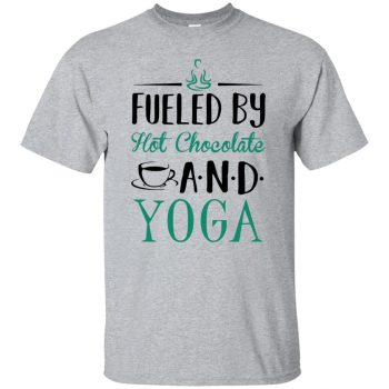 Fueled by Hot Chocolate and Yoga - sport grey