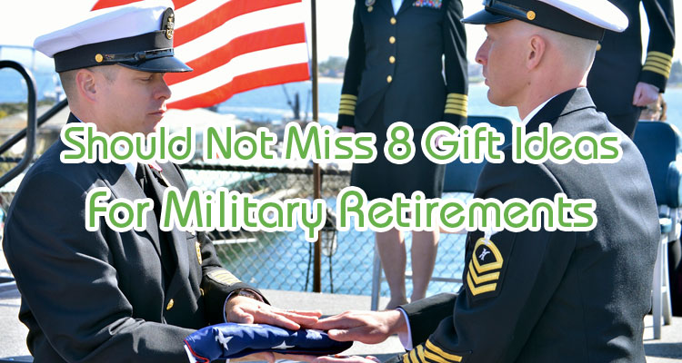 gift ideas for military retirement