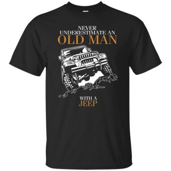 Never Underestimate An Old Man With A Jeep - black