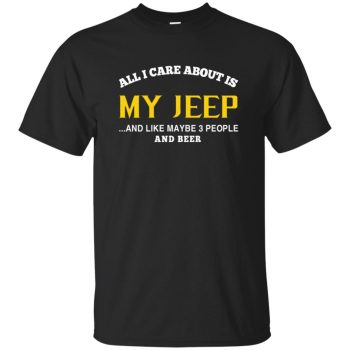 Jeep - All I Care About Is My Jeep - black