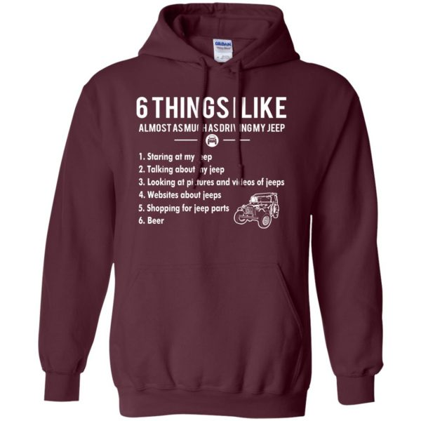 6 Things I Like jeep hoodie - maroon