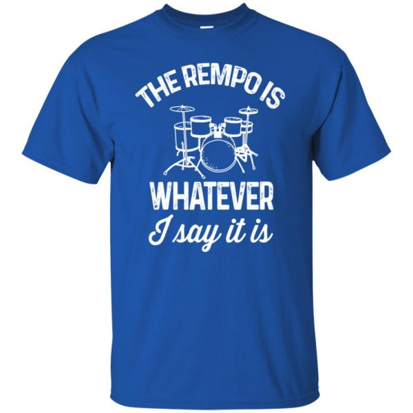 The tempo is whatever I say It is t shirt - royal blue