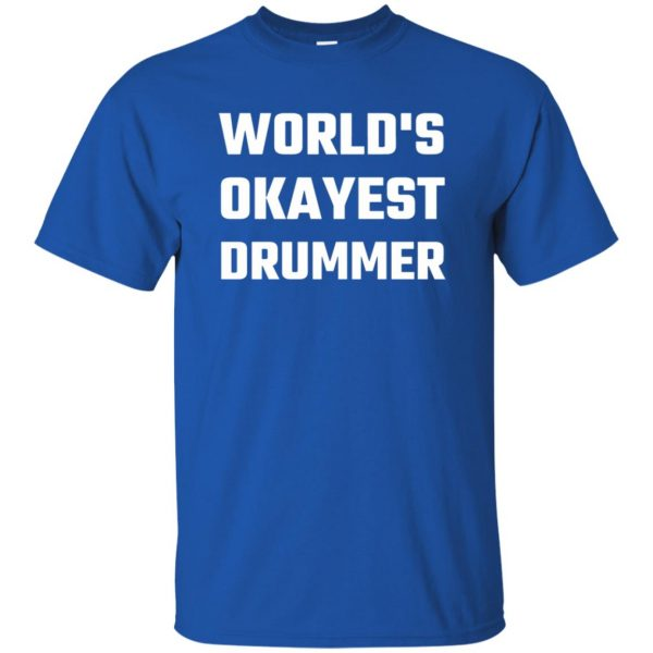 World's Okayest Drummer t shirt - royal blue