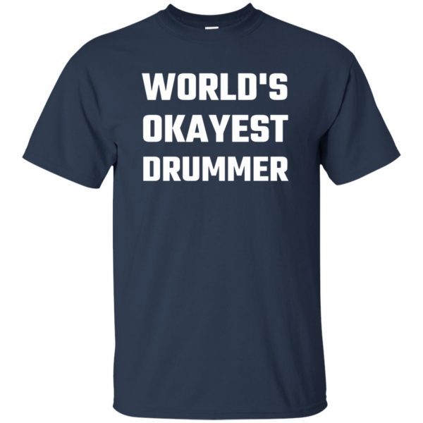 World's Okayest Drummer t shirt - navy blue