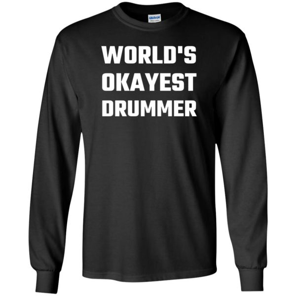 World's Okayest Drummer long sleeve - black